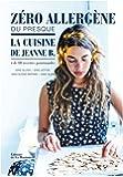 Zéro allergène ou presque La cuisine de Jeanne B.