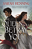 The Queen Will Betray You (Kingdoms of Sand and Sky Book 2)