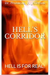 Hell's Corridor: HELL IS FOR REAL! Kindle Edition