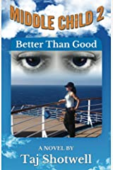 Middle Child 2: Better Than Good Kindle Edition