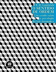O Sentido de Ordem: Um Estudo Sobre a Psicologia da Arte Decorativa