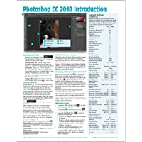 Adobe Photoshop CC 2018 Introduction Quick Reference Guide (4-page Cheat Sheet of Instructions, Tips & Shortcuts…