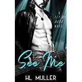 See Me: A rockstar romance (Fly By Boys Book 1)
