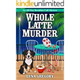 Whole Latte Murder (All-Day Breakfast Cafe Mystery Book 5)