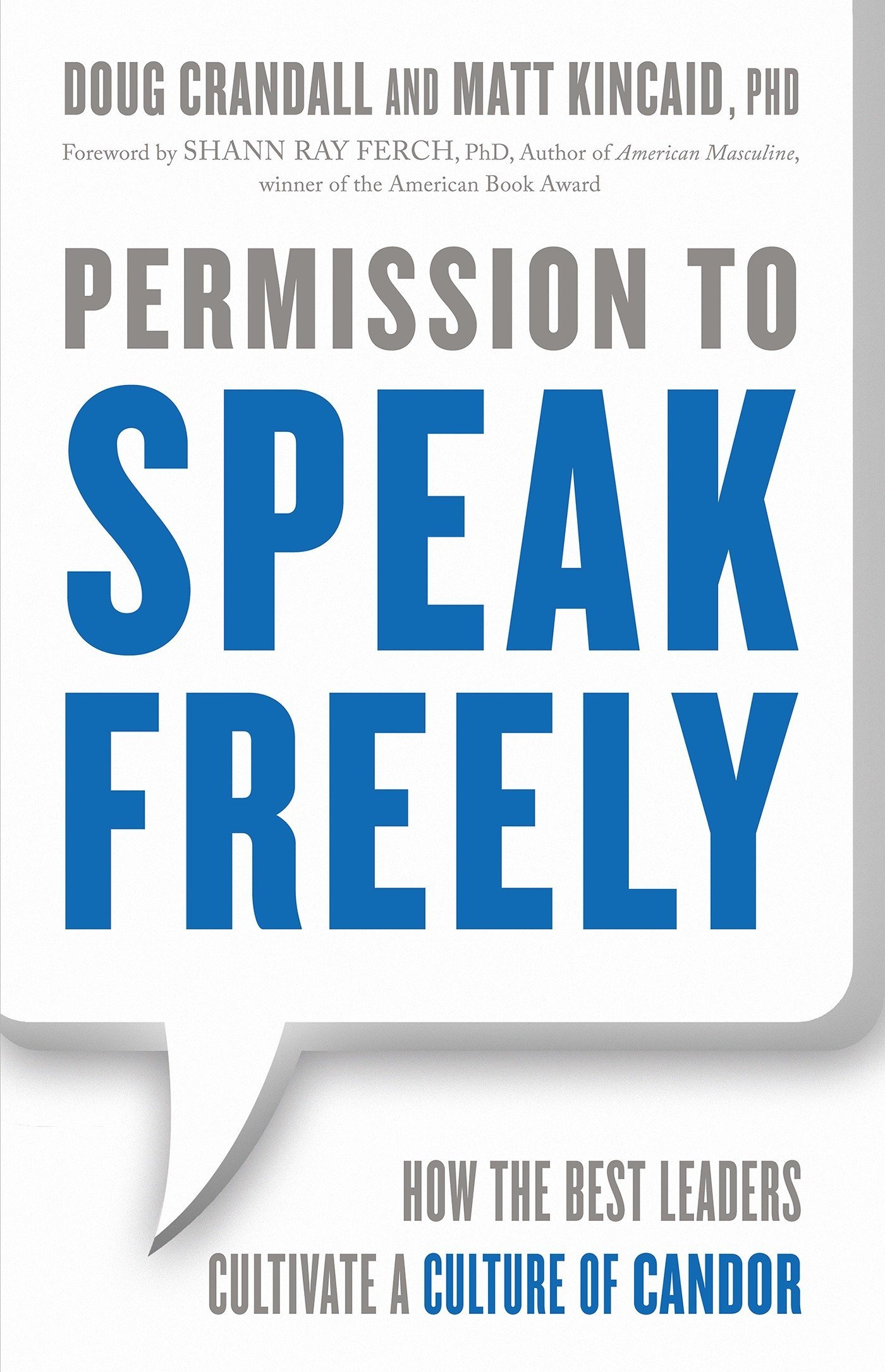 Permission to Speak Freely: How the Best Leaders Cultivate a Culture of Candor ebook
