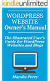 WordPress Website Owner's Manual: The Illustrated User's Guide for WordPress Websites and Blogs