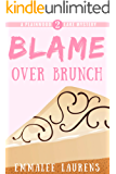 Blame over Brunch: A Plainwood Lake Mystery (Bakery on the Lake Cozy Mysteries Book 2)