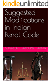 Suggested Modifications in Indian Penal Code