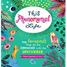 This Phenomenal Life: The Amazing Ways We Are Connected with Our Universe (English Edition)