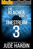 The Reacher Code: Timestream 3