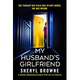 My Husband's Girlfriend: A completely unputdownable psychological thriller with a nail-biting twist