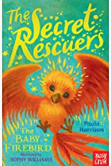 The Secret Rescuers: The Baby Firebird Kindle Edition