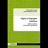 Lógica e linguagem cotidiana: Verdade, coerência, comunicação, argumentação