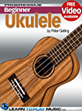 Ukulele Lessons for Beginners: Teach Yourself How to Play Ukulele (Free Video Available) (Progressive Beginner)