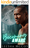 Becoming Aware: A Paranormal Shifter Romance (The James Pack Wolves Book 1)