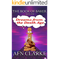DREAMS FROM THE DEATH AGE (The Book of Baker 1) (English Edition)