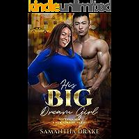 His Big, Dream Girl: BWAM, BBW, Plus Size, Billionaire Romance (Plus Size Loving Billionaires Book 6)