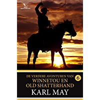 De verdere avonturen van Winnetou en Old Shatterhand deel 6 (Karl May Book 18)