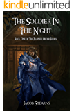 The Soldier In The Night (The Zalipher Order Book 1)