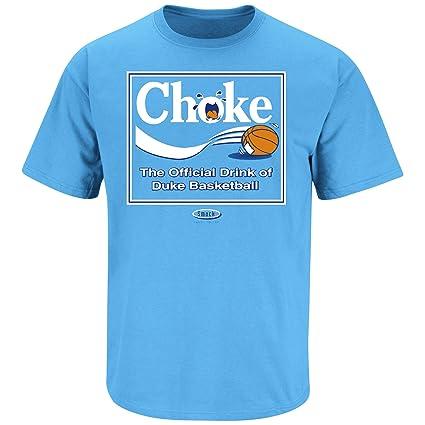 Smack Apparel North Carolina Fans  Choke The Official Drink of Duke   Carolina Blue T Shirt (Sm-5X)