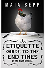 An Etiquette Guide to the End Times: (An End Times Novella) Kindle Edition