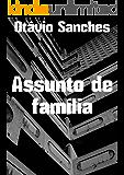 Assunto de família (Portuguese Edition)