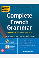 Practice Makes Perfect: Complete French Grammar, Premium Fourth Edition (French Edition) Kindle Edition