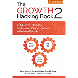 The Growth Hacking Book 2 : 100 Proven Hacks for Business and Startup Success in the New Decade