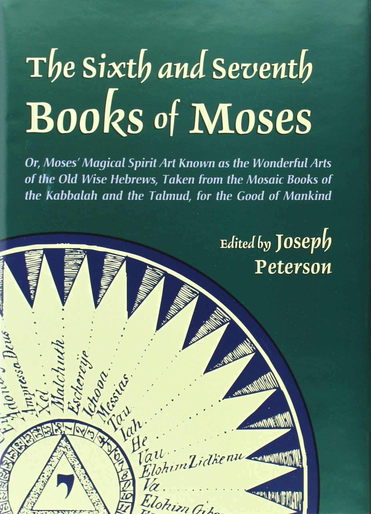 The sixth and seventh books of moses: joseph peterson.