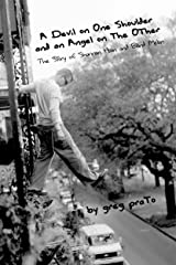 A Devil on One Shoulder and an Angel on the Other: The Story of Shannon Hoon and Blind Melon Kindle Edition