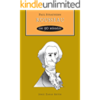 Rousseau em 90 minutos (Filósofos em 90 Minutos)