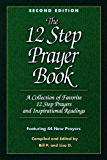 The 12 Step Prayer Book: A collection of Favorite 12 Step Prayers and Inspirational Readings