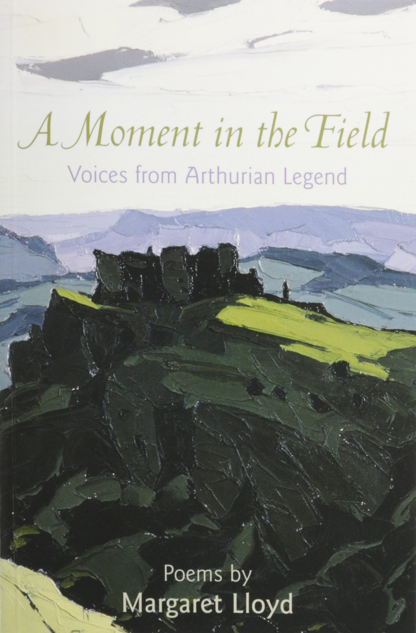 Download A Moment in the Field: Voices from Arthurian Legend pdf