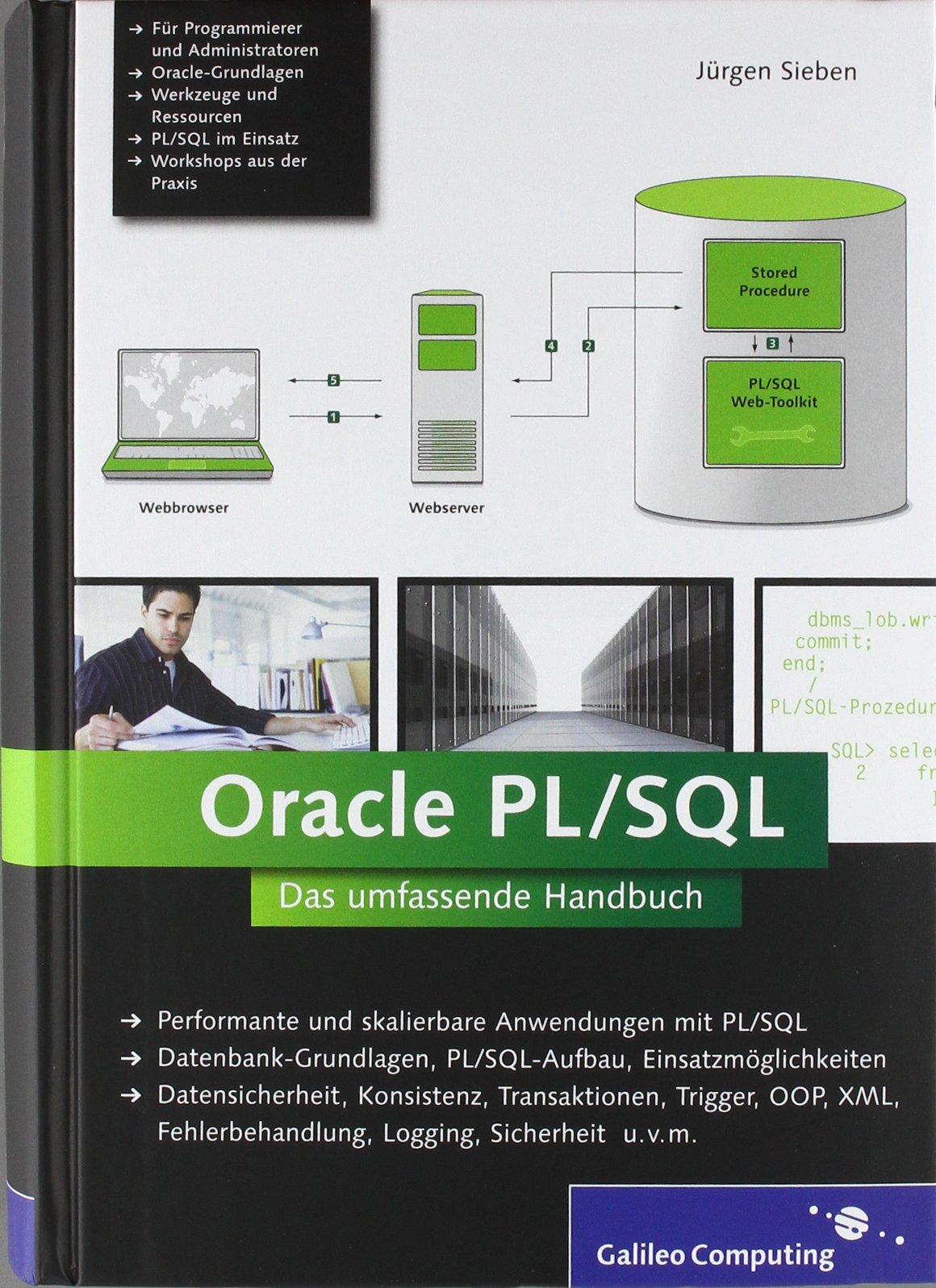 Oracle PL/SQL: Das umfassende Handbuch (Galileo Computing) Gebundenes Buch – 28. August 2010 Jürgen Sieben 3836214520 Informatik COMPUTERS / General
