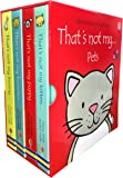 Thats Not My ... Pets - Box Set With 4 Touchy-Feely Books (Includes Thats Not My Puppy..., Thats Not My Kitten..., Thats Not My Bunny... and Thats Not my Hamster...)