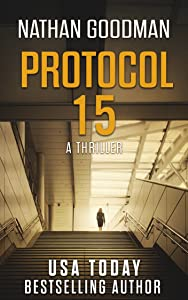 Protocol 15: A Thriller - The North Korean Missile Launch (The Special Agent Jana Baker Spy-Thriller Series Book 3)