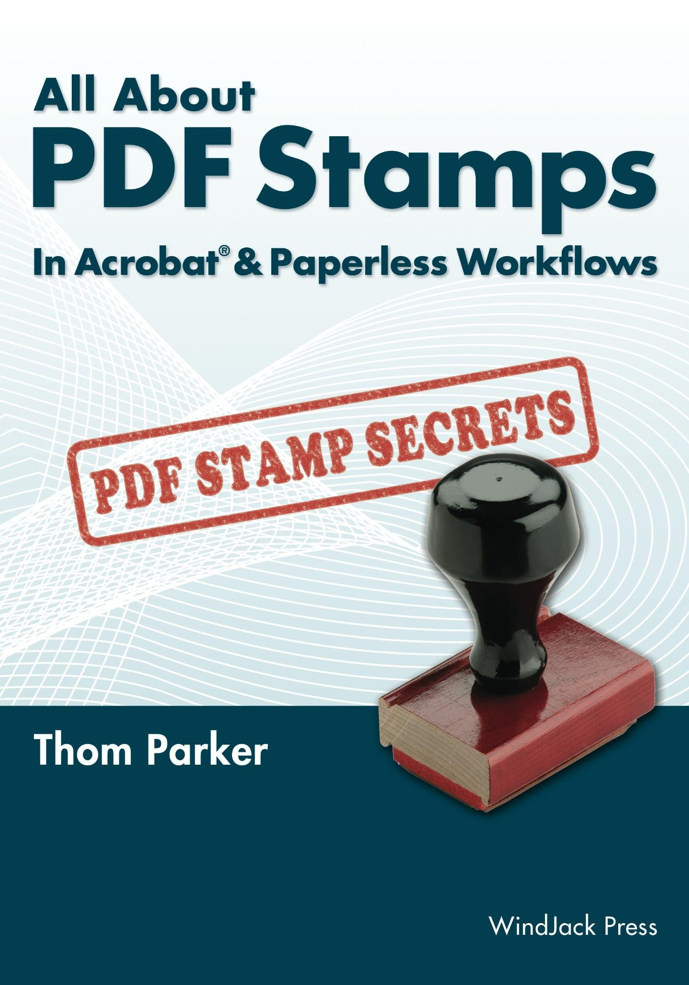 All About PDF Stamps In Acrobat® And Paperless Workflows  English Edition