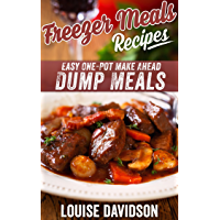 Freezer Meals Recipes: Easy One-Pot Make Ahead Dump Meals (English Edition)