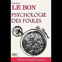 Psychologie des foules: Préfacé par Benoist Rousseau (Les Atemporels t. 1)