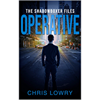 OPERATIVE - an action thriller: a Shadowboxer Files (The Shadowboxer Files Book 3) (English Edition)