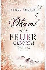 """Okami - Aus Feuer geboren: Ein Spin-off zu """"Das Mädchen aus Feuer und Sturm (German Edition) Kindle Edition"""