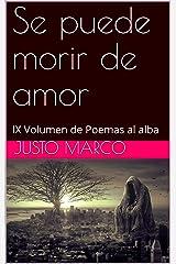 Se puede morir de amor: IX Volumen de Poemas al alba (Spanish Edition) Kindle Edition