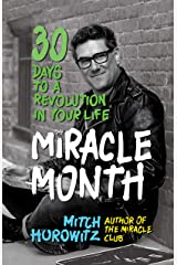 The Miracle Month: 30 Days to a Revolution in Your Life Kindle Edition