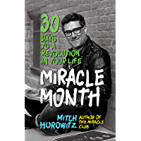The Miracle Month: 30 Days to a Revolution in Your Life (English Edition)
