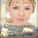 This Courageous Journey: Heart of the Mountains, Book 4