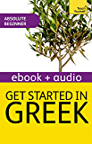 Get Started In Beginner's Greek: Teach Yourself (New Edition): Enhanced Edition