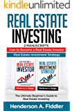 Real estate investing: 2 Manuscripts - How to Become a Real Estate Investor - Real Estate Investment