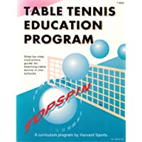 Table Tennis Education Program: Step-by-Step Instructor's Guide for Teaching Table Tennis in Schools