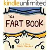 The Fart Book: A Book for Children to Enjoy and Learn about the Body's Gas, Flatulence, and other Stinky Facts (Bewildering B