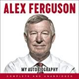 Alex Ferguson: My Autobiography